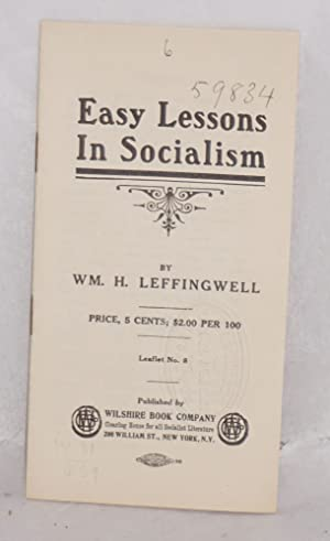 Easy lessons in socialism: Leffingwell, William H.