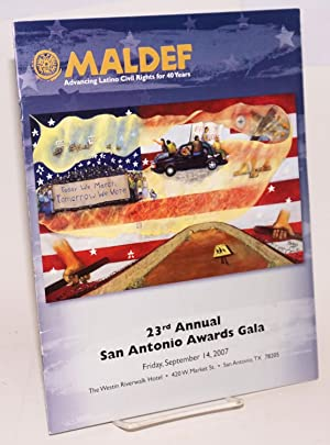 MALDEF: twenty-third annual San Antonio Awards gala Friday September 14, 2007 [program]