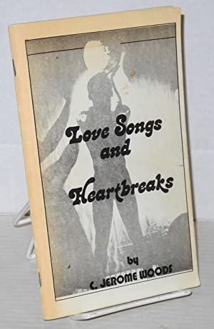 Love Songs and Heartbreaks: Woods, C. Jerome