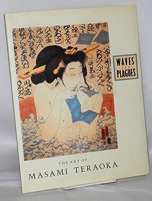 Waves and plagues; the art of Masami: Teraoka, Masami, Howard