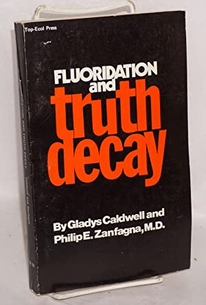 Fluoridation and truth decay: Caldwell, Gladys and Philip E. Zanfagna