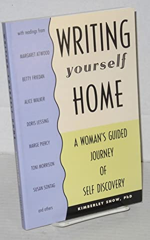 Writing yourself home: a woman's guided journey: Snow, Kimberley, editor,