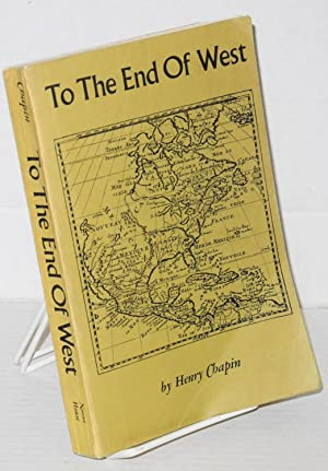 To the end of the West: Chapin, Henry, illustrations by Florence Perkins