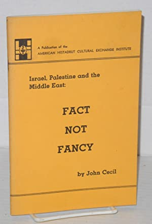 Fact not Fancy Israel, Palestine and the Middle East: Cecil, John