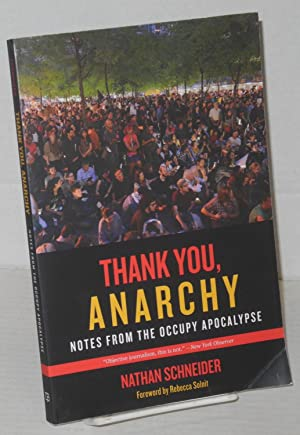 Thank you, anarchy. Notes from the Occupy apocalypse. Foreword by Rebecca Solnit
