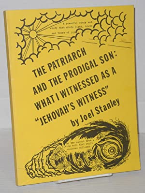 "The Patriarch and the Prodigal Son: What I Witnessed as a ""Jehovah's Witness"": ..."