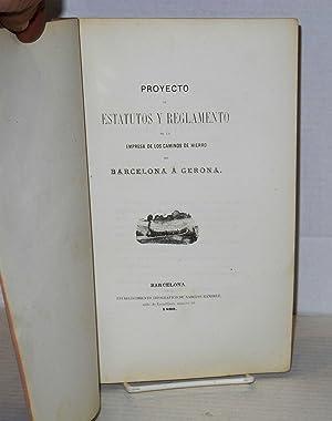 Proyecto de Estatutos y Reglamento de la Empresa de Caminos de Hierro de Barcelona a Gerona