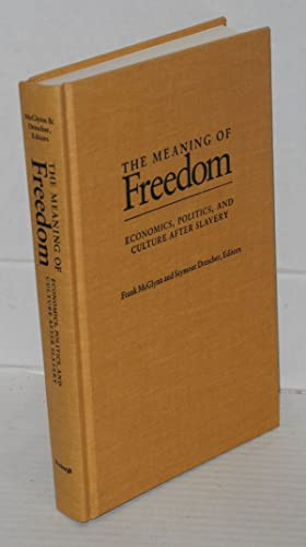 The meaning of freedom; economics, politics, and: McGlynn, Frank and