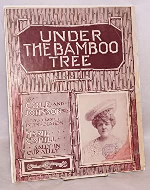 Under the bamboo tree; a successful interpolation by Marie Cahill in Sally in Our Alley: Johnson, ...