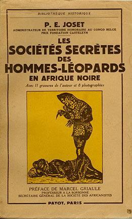 Les Soci?t?s Secr?ted des Hommes-L?opards en Afrique Noire; avec 11 gravures de l'auteur et 8 ...