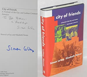 City of friends; a portrait of the gay and lesbian community in America: LeVay, Simon and Elisabeth...