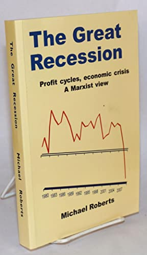 The great recession, profit cycles, economic crisis. A Marxist view
