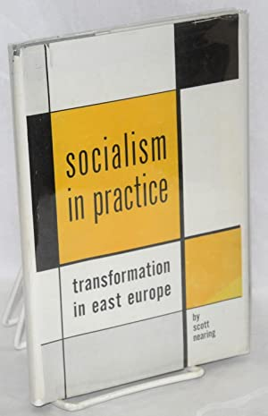 Socialism in practice; the transformation of Eastern Europe: Nearing, Scott