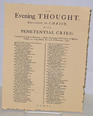 An evening thought. Salvation by Christ, with penetential cries: composed by Jupiter Hammon, a Ne...