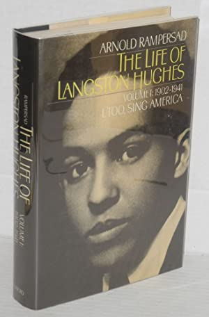The life of Langston Hughes: Volume I: 1902-1941; I, Too, Sing America: Rampersad, Arnold