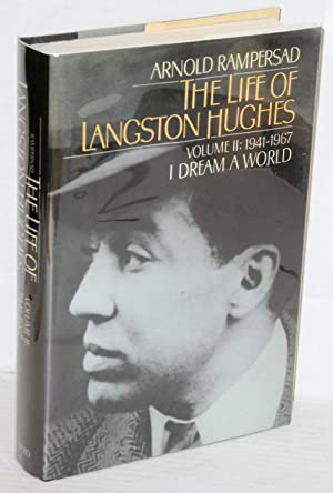 The life of Langston Hughes: Volume II: 1941-1967; I Dream a World: Rampersad, Arnold