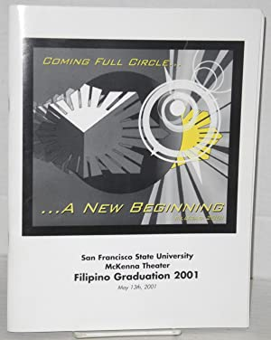 Coming full circle. A new beginning. FilGrad 2001. San Francisco State University, McKenna Theate...