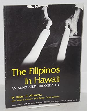 The Filipinos in Hawaii; an annotated bibliography