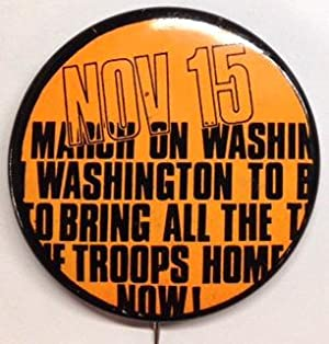 Nov 15 - March on Washington to bring all the troops home now! (pinback button): New Mobilization ...