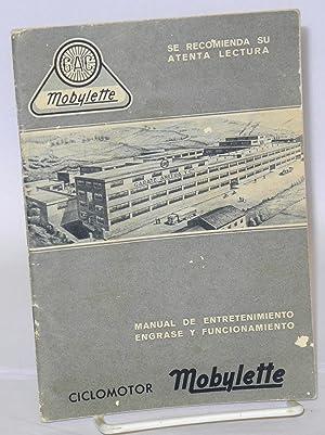 GAC Mobylette Ciclomotor. Manual de entretenimiento engrase y funcionamiento; se recomienda su ...