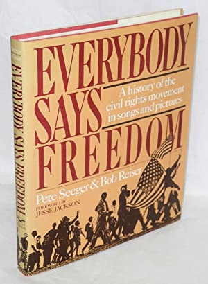Everybody says freedom; including many songs collected by Guy and Candie Carawan: Seeger, Pete and ...