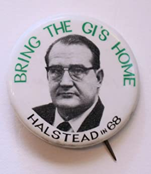 Bring the GIs home / Halstead in '68 [pinback button]: Halstead, Fred