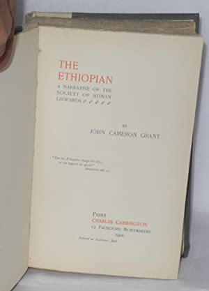 The Ethiopian; a narrative of the society of human leopards: Grant, John Cameron
