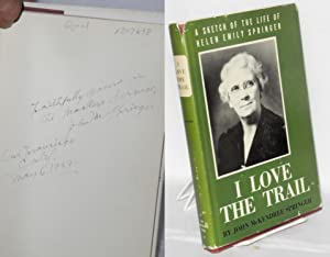 I love the trail: a sketch of the life of Helen Emily Springer: Springer, John McKendree