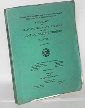 Feasibility of State ownership and operation of the Central Valley Project of California, March, ...