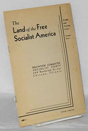 The land of the free. Socialist America: Socialist Party. Committee on Education and Research
