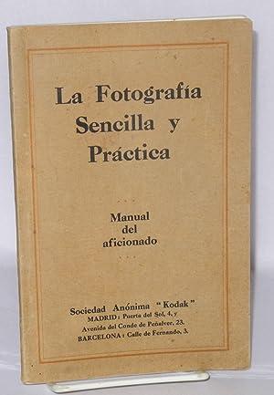 La Fotografia Sencilla y Practica; Manual del