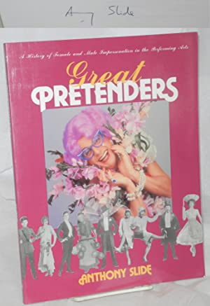 Great pretenders; a history of female and: Slide, Anthony