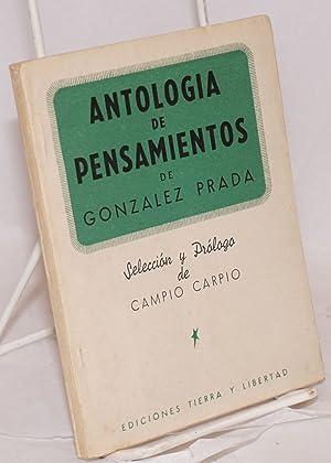 Antologia de pensamientos de Gonzalez Prada; selecci?n y pr?logo de Campio Carpio: Gonz?lez Prada, ...