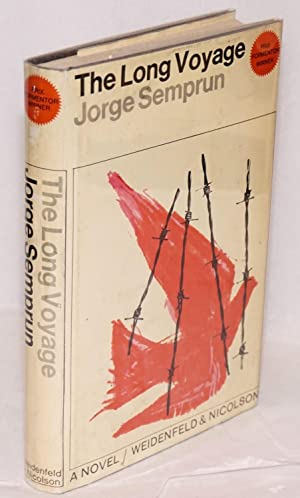 The long voyage; translated from the French by Richard Seaver: Semprun, Jorge