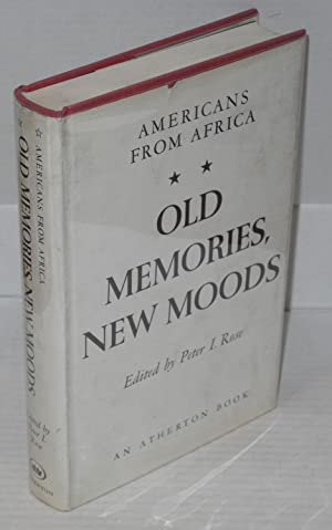 Old memories, new moods Americans from Africa: Rose, Peter I., ed