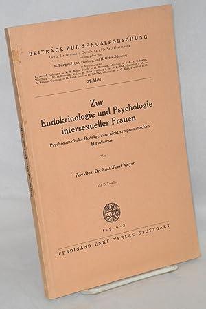 Zur Endokrinologie und psychologie intersexueller Frauen; psychosomatische Beitr?ge zum ...