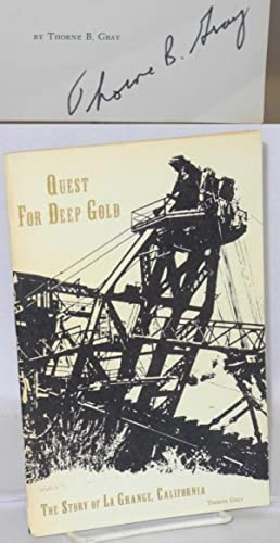 Quest For Deep Gold: The Story Of La Grange, California: Gray, Thorne B.