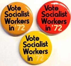 Vote Socialist Workers in '72 [three pinback buttons in different colors]: Socialist Workers ...