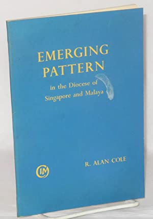 Emerging pattern; C.I.M. work within the diocese of Singapore and Malaya