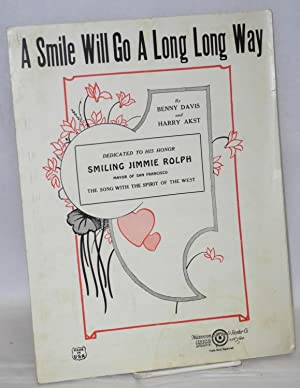 A smile will go a long long way. Dedicated to his honor Smiling Jimmie Rolph, Mayor of San ...