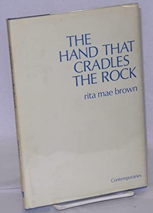 The hand that cradles the rock: Brown, Rita Mae