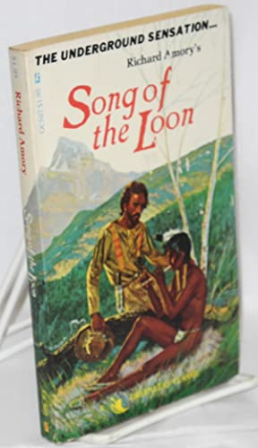 Song of the Loon; a gay pastoral in five books and an interlude: Amory, Richard [pseudonym of ...