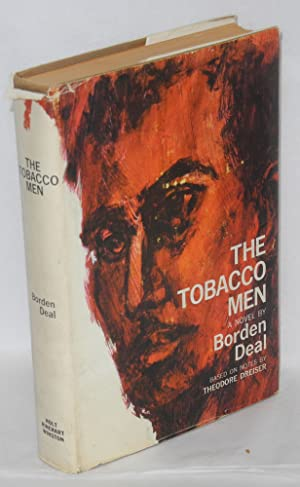 The tobacco men: a novel: Deal, Borden, based on notes by Theodore Dreiser and Hy Kraft, foreword ...