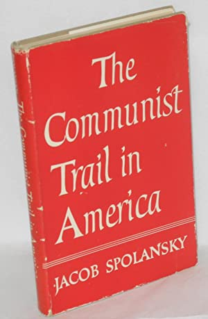 The communist trail in America: Spolansky, Jacob