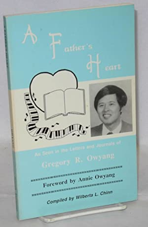 A father's heart as seen in the: Owyang, Gregory R.,