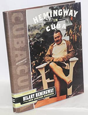 Hemingway in Cuba: Hemingway, Hilary and Carlene Brenner
