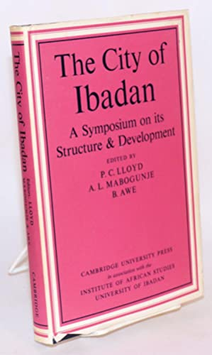 The city of Ibadan: a symposium on its structure and development [subtitle from dj]