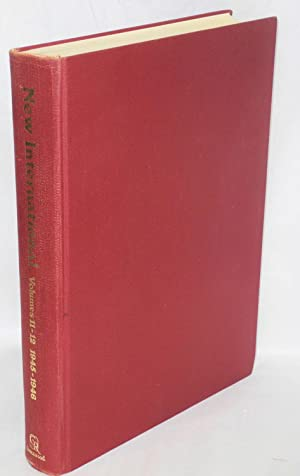 The New International. Volumes 11 - 12, 1945 - 1946: Shachtman, Max, ed