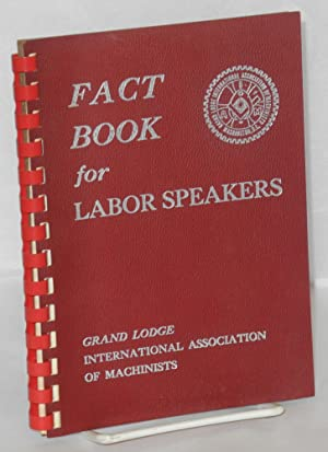 Fact book for labor speakers: International Association of Machinists