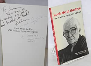 Look me in the eye: old women, aging and ageism: Macdonald, Barbara & Cynthia Rich